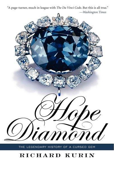 Hope Diamond: The Legendary History of a Cursed Gem: