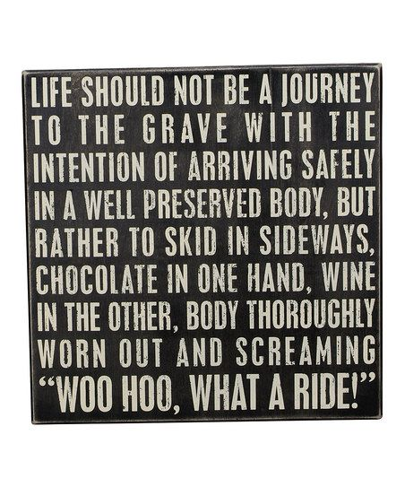 """'What A Ride' Wall Sign…I would change the  """"wine"""" to """"Mountain Dew"""""""