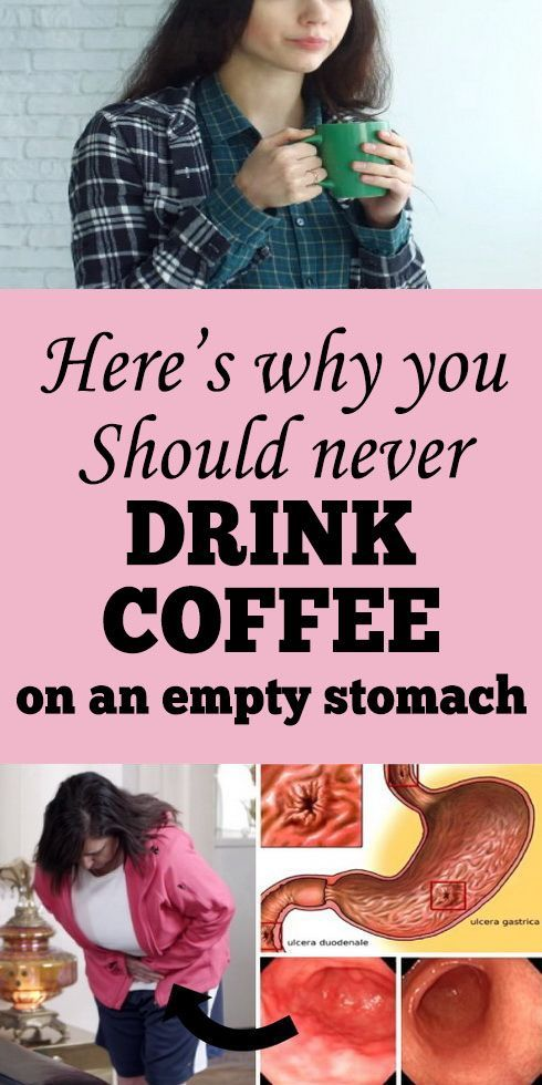 Here S Why You Should Never Drink Coffee On An Empty Stomach With Images Health
