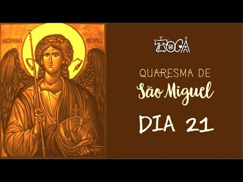 21 Dia Quaresma De Sao Miguel Arcanjo Irmao Justino