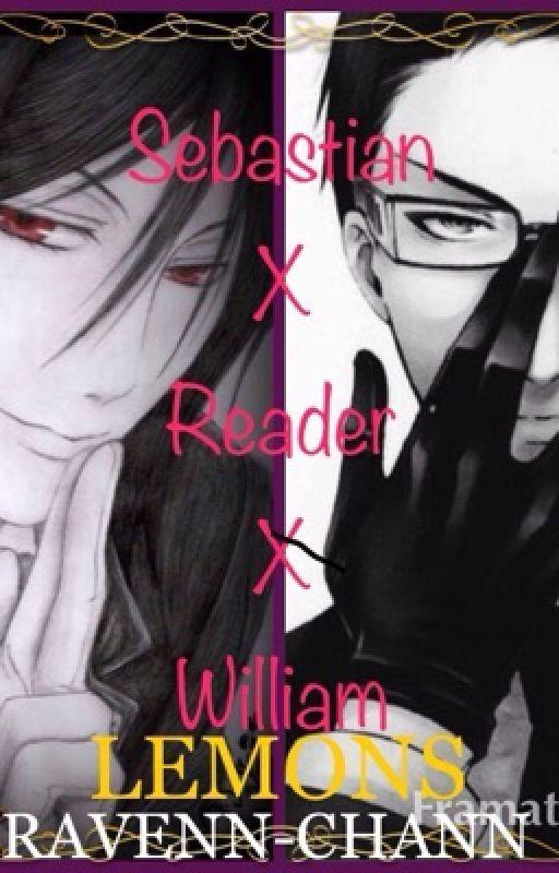 Forbidden Sebastian X Reader X William Lemon Boys With Green Eyes Williams Sebastian