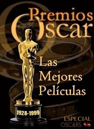 Especial Oscars 1928-1999 - Premios Oscar a las mejores películas próximamente en www.descargacineclasico.com Donde descansan los clásicos.: