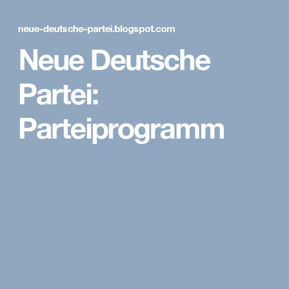 Neue Deutsche Partei: Parteiprogramm
