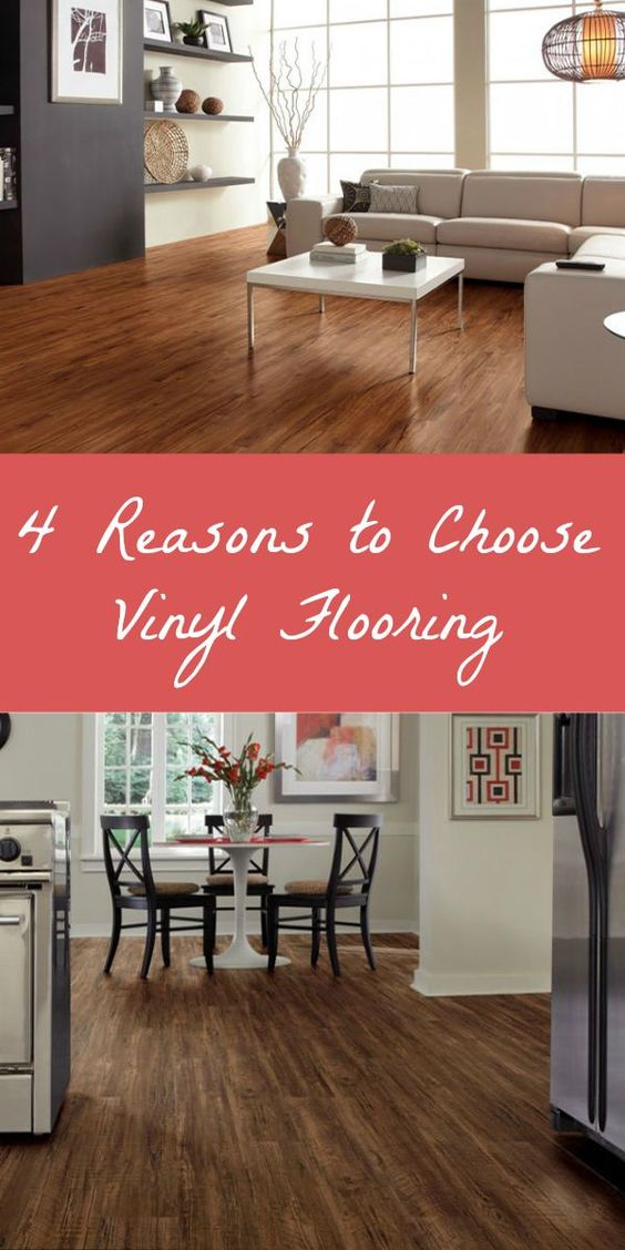Why Choose Vinyl Flooring 4 Reasons Why Vinyl Is The Hottest And Fastest Growing Flooring Option On The Market Vinyl Flooring Flooring Options House Flooring