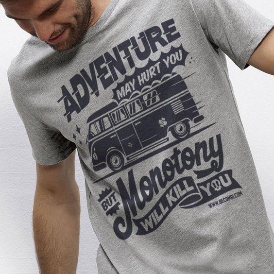 Adventure may hurt you but monotony will kill you...