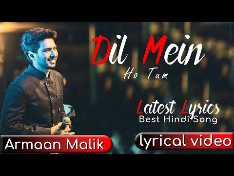 Dil Main Ho Tum Lyrical Video Armaan Malik Latest Lyrics Youtube Lyrics Bollywood Music Videos Song Lyric Quotes