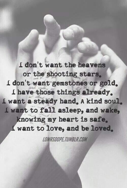 I want to gall asleep, and wake, knowing my heart is safe. ♡