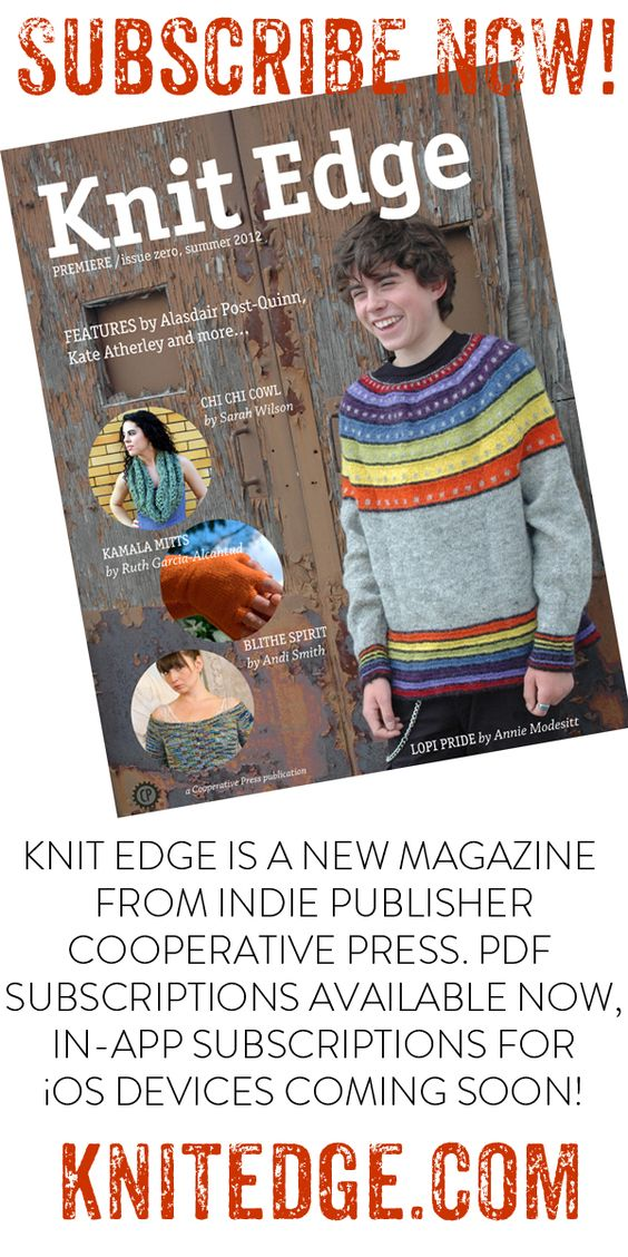 Subscribe to Knit Edge, the new magazine from indie knitting book publisher Cooperative Press!