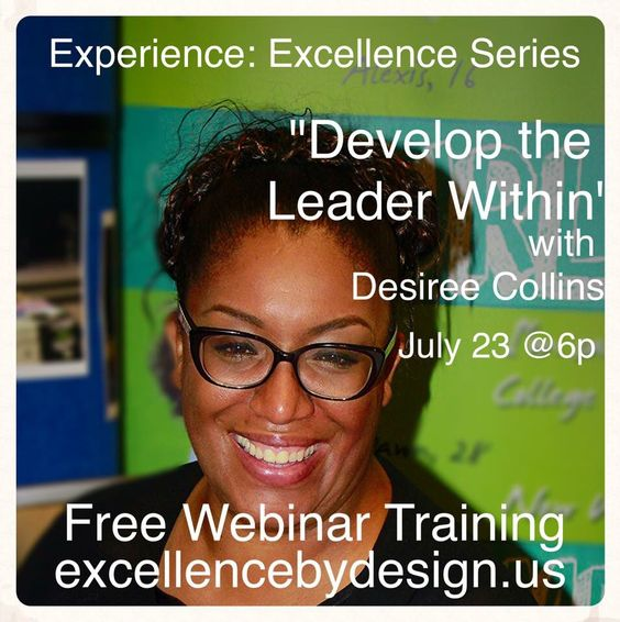 Personal development is one of the best gifts that you can give yourself. Develop the leader within. July 23,2015 6p. FREE WEBINAR!!  Register today www.excellencebydesign.us