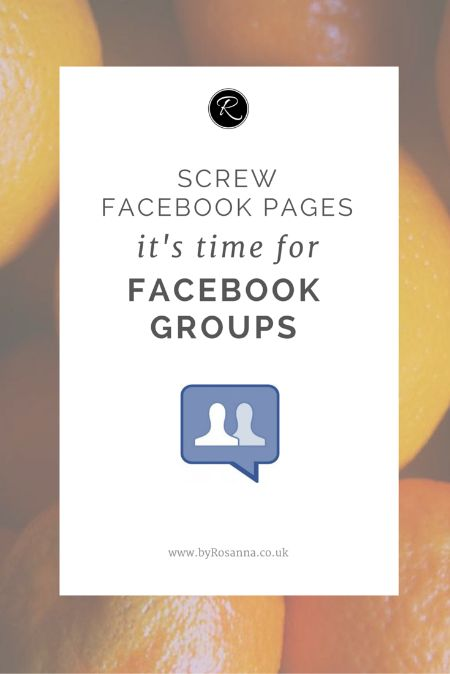 Screw Facebook Pages, It's Time for Facebook Groups! (Up your Facebook marketing game by focusing on collaboration and learning in Facebook Groups) #socialmediamarketing