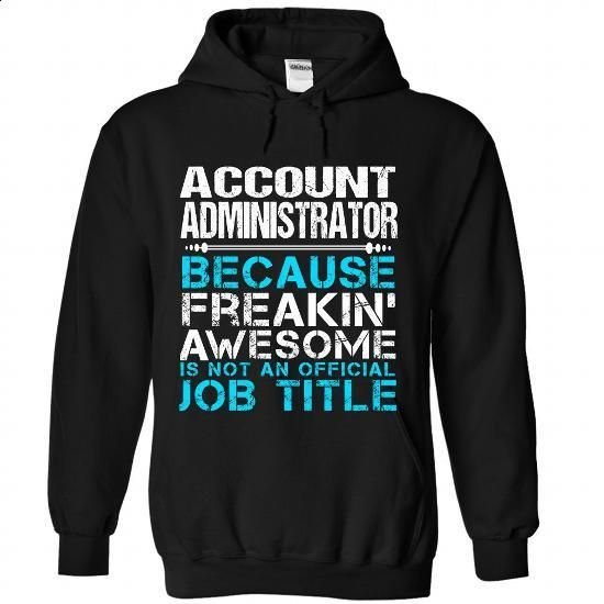 Account Administrator - cool t shirts #cute t shirts #make your own t shirts