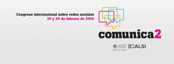 Comunica2 congreso internacional sobre redes sociales en #CampusGandia #UPV #RedesSociales
