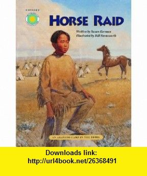 Horse Raid An Arapaho Camp in the 1800s - a Smithsonian Odyssey Adventure Book (Odyssey (Smithsonian Institution).) (9781568996134) Susan Korman, Bill Farnsworth , ISBN-10: 1568996136  , ISBN-13: 978-1568996134 ,  , tutorials , pdf , ebook , torrent , downloads , rapidshare , filesonic , hotfile , megaupload , fileserve