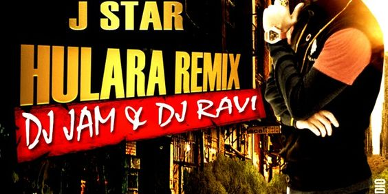 J-Star Hulara Remix - Dj Jam & Dj Ravi   Deejays Muzik