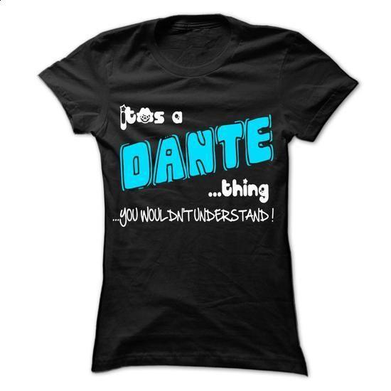 It is DANTE Thing ... 999 Cool Name Shirt ! - #pink shirt #animal hoodie. ORDER NOW => https://www.sunfrog.com/LifeStyle/It-is-DANTE-Thing-999-Cool-Name-Shirt-.html?68278