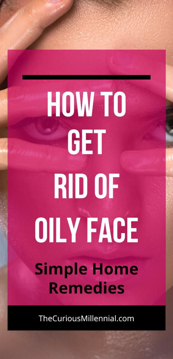 a705034b2250aeff2e65a8d6790ed86a - How To Get Rid Of Oily Face Permanently Naturally