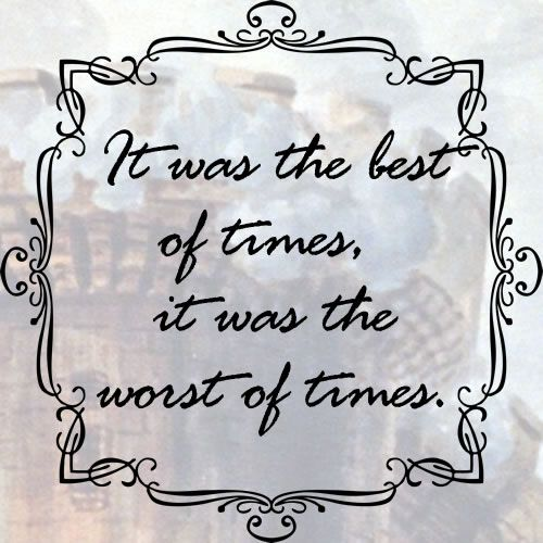 It Was The Best Of Times It Was The Worst Of Times It Was The Age Of Wisdom It Was The Age Of Foolishness It Charles Dickens Quotes City Quotes Book
