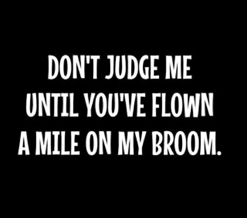 In Fact Dont Judge Me At All Not Your Call Until You Are Perfect Halloween Quotes Funny Funny Quotes Quotes