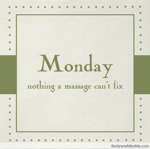 Beat the Monday Blues by booking a massage that you can look forward to throughout your work day!