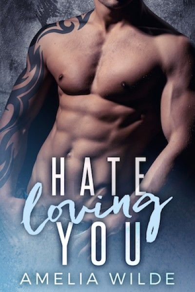 Hate Loving You: For Amelia