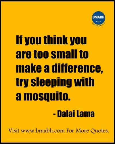 Witty Funny Quotes By Famous People With Images from www.bmabh.com- If you think you are too small to make a difference, try sleeping with a mosquito. Follow us on pinterest at https://www.pinterest.com/bmabh/ for more awesome quotes.: