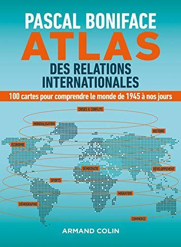 Telecharger Atlas Des Relations Internationales 100 Cartes Pour
