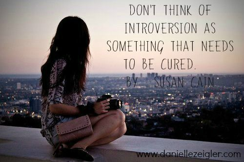 """""""Don't Think of Introversion as Something That Needs to be Cured."""" -- Susan Cain -- How to Succeed as an Introverted Entrepreneur"""