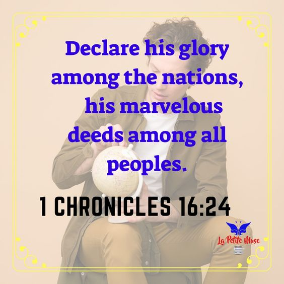 Scripture of the Week: Declare His glory and marvelous deeds 🗺