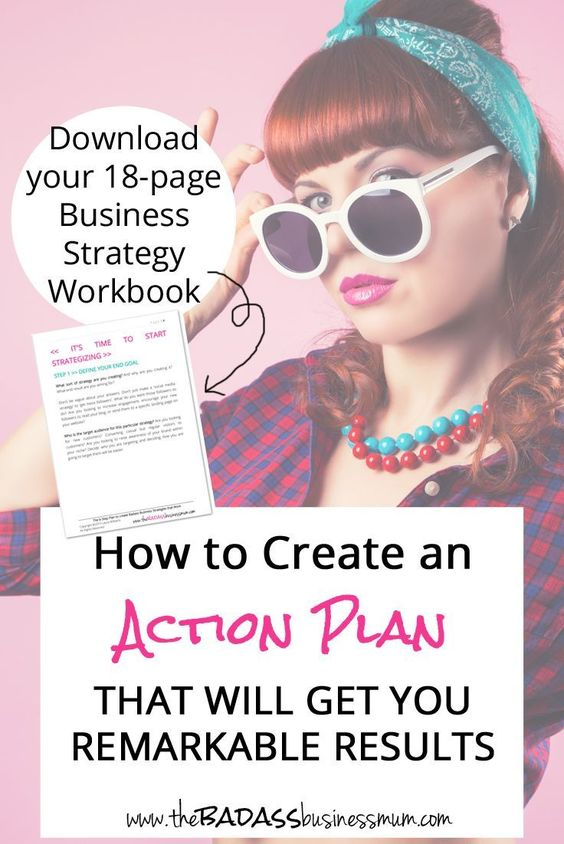 How to Create an Action Plan to Get You Remarkable Results. And Download your FREE 18-page Business Strategy Planning Workbook