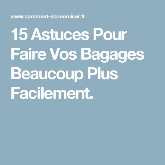 15 Astuces Pour Faire Vos Bagages Beaucoup Plus Facilement.