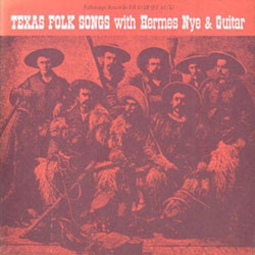 Hermes Nye - Texas Folk Songs With Hermes Nye & Guitar