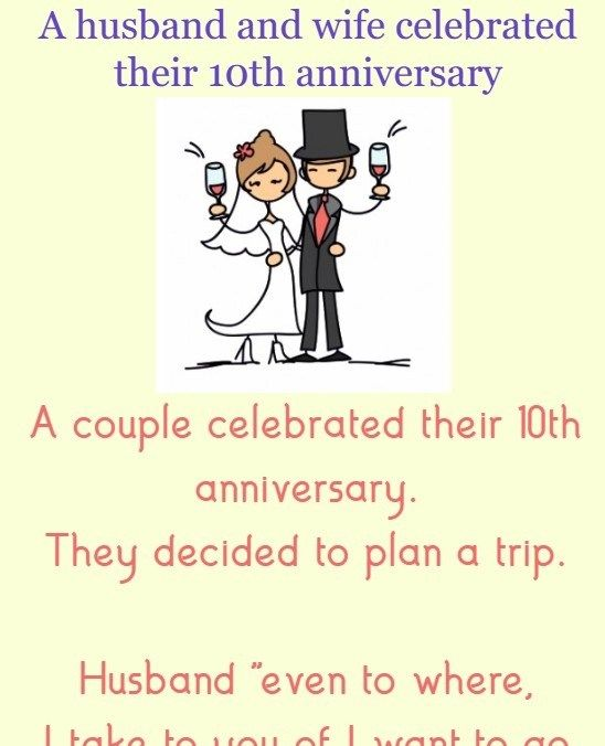 A Husband And Wife Celebrated Their 10th Anniversary Funny Jokes Jokes Today In 2021 Anniversary Jokes Anniversary Funny Funny Jokes