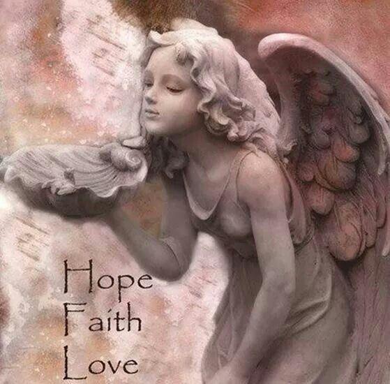 Hope, Faith, Love. .