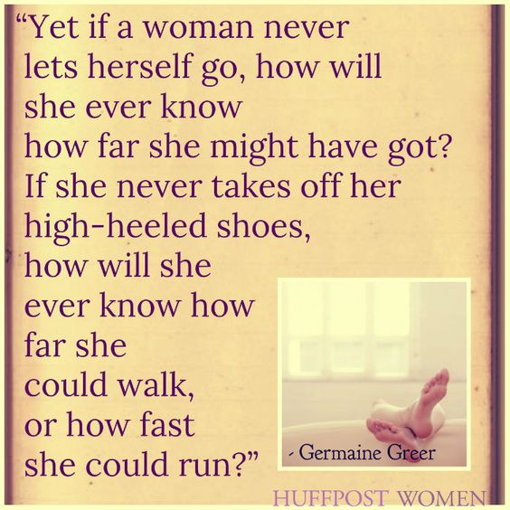 How will she ever know how far she could walk, or how fast she could run?