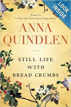 Lease Books F QUI | Still Life with Bread Crumbs: A Novel: Anna Quindlen | check availability at http://library.acaweb.org/search~S17/?searchtype=t&searcharg=still+life+with+bread+crumbs&searchscope=17&sortdropdown=-&SORT=D&extended=0&SUBMIT=Search&searchlimits=&searchorigarg=tripper