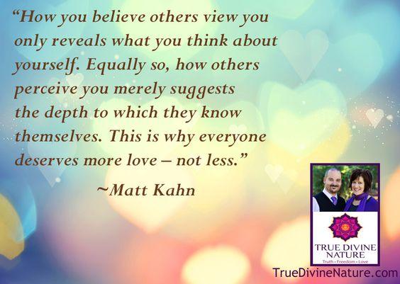 Favorite quotes from spiritual teacher Matt Kahn. TrueDivineNature.com