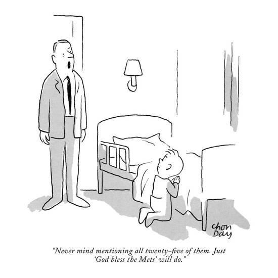 Never Mind Mentioning All Twenty Five Of Them Just God Bless The Mets New Yorker Cartoon Premium Giclee Print Chon Day Art Com New Yorker Cartoons Mets My Mets