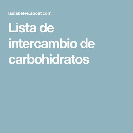 Lista de intercambio de carbohidratos