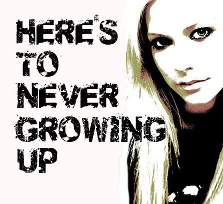 """""""Here's to Never Growing Up"""" by Avril Lavigne"""