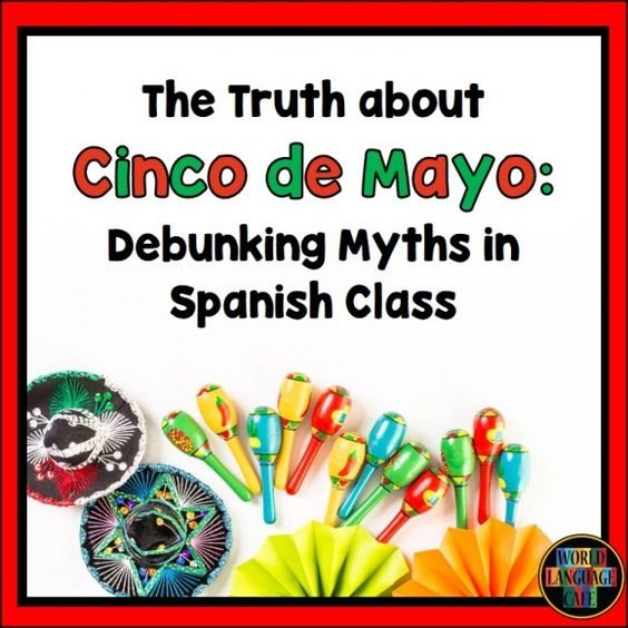 Cinco de Mayo Spanish Blog Post.  Debunk the common misconceptions about this popular holiday.