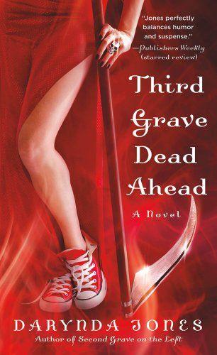 Third Grave Dead Ahead (Charley Davidson Series) by Darynda Jones**GREAT SERIES!!: