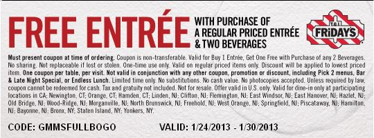 TGI Fridays: BOGO Free Entree Printable Coupon http://www.pinterest.com/TakeCouponss/tgi-fridays-coupons/