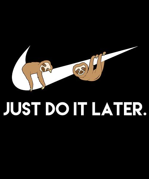 Just Do It Later Sloths Funny Phone Wallpaper Iphone Wallpaper Quotes Funny Cartoon Wallpaper Iphone