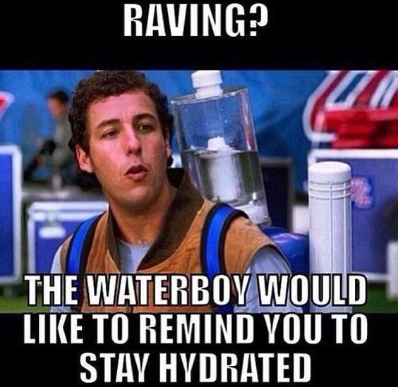 Waterboy. #dancefestopia #hydration #edm | EDM Funnies ...