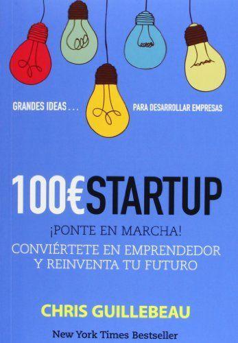 100Euros Startup (Social Media (anaya)) de Chris Guillebeau. Máis información no catálogo: http://kmelot.biblioteca.udc.es/record=b1499386~S1*gag