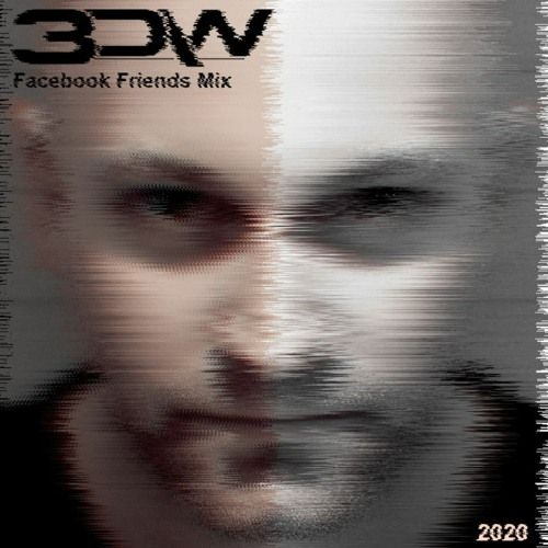 3dw Facebook Friends Mix 2020 By 3dw Tech Trance Official Free Listening On Soundcloud Trance Facebook Mixing
