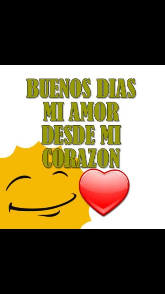 Good Morning Mi Amor Images : Buenos dias mi amor love pinterest te amo i miss