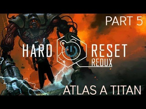 Hard Reset Redux Gameplay Ps4 Part 5 Atlas A Titan Ps4 Gameplay Gameplay Tracking Device