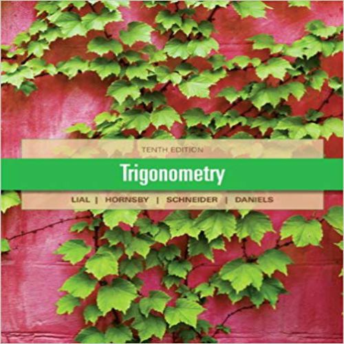 Trigonometry 10th Edition By Lial Hornsby Schneider And Daniels Solution Manual Trigonometry Test Bank Math Methods