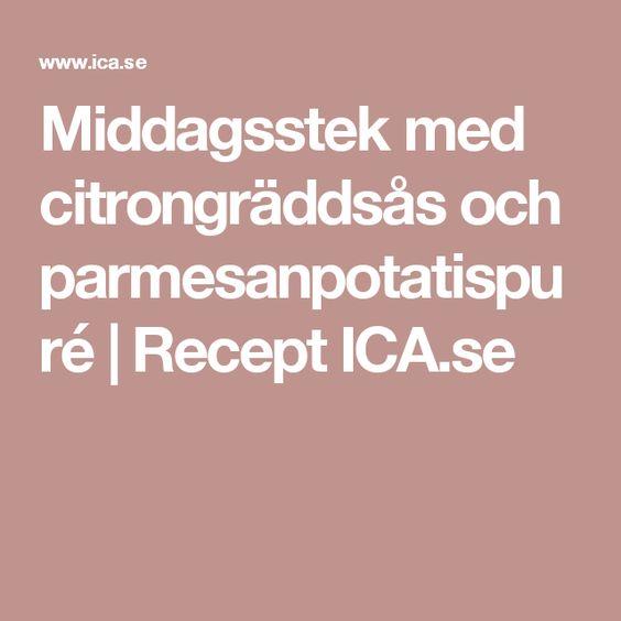 Middagsstek med citrongräddsås och parmesanpotatispuré | Recept ICA.se